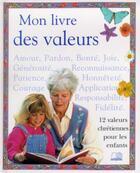 Couverture du livre « Mon livre des valeurs ; 12 valeurs chrétiennes pour les enfants » de Wright L. aux éditions La Maison De La Bible