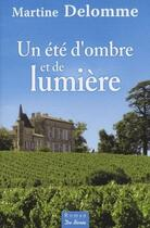 Couverture du livre « Un été d'ombre et de lumière » de Martine Delomme aux éditions De Boree