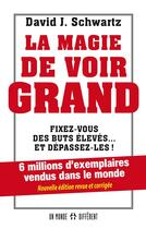 Couverture du livre « La magie de voir grand » de David Joseph Schwartz aux éditions Un Monde Different