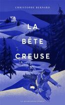Couverture du livre « La bête creuse » de Christophe Bernard aux éditions Le Quartanier
