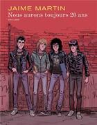Couverture du livre « Nous aurons toujours 20 ans » de Jaime Martin aux éditions Dupuis