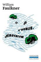 Couverture du livre « Si je t'oublie, Jérusalem » de William Faulkner aux éditions Gallimard