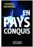 Couverture du livre « En pays conquis » de Thomas Bronnec aux éditions Gallimard