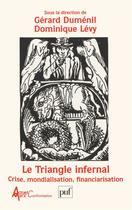 Couverture du livre « Le triangle infernal ; la crise mondialisation financiarisation » de Dumenil/Levy G.D. aux éditions Puf