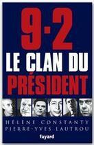 Couverture du livre « 9-2, le clan du président » de Helene Constanty aux éditions Fayard