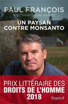Couverture du livre « Un paysan contre Monsanto » de Francois Paul aux éditions Fayard