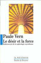 Couverture du livre « Le desir et la force » de Paule Vern aux éditions Desclee De Brouwer