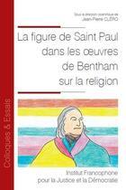 Couverture du livre « La figure de saint Paul dans les oeuvres de Bentham sur la religion » de Collectif et Jean-Pierre Clero aux éditions Ifjd
