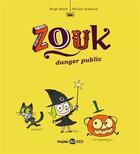 Couverture du livre « Zouk T.2 ; danger public » de Serge Bloch et Nicolas Hubesch aux éditions Bd Kids