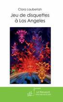 Couverture du livre « Jeu de disquettes à los angeles » de Lauberlah-C aux éditions Le Manuscrit