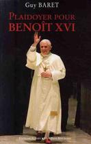 Couverture du livre « Plaidoyer pour Benoît XVI » de Guy Baret aux éditions Alphee.jean-paul Bertrand