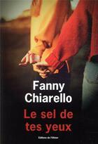 Couverture du livre « Le sel de tes yeux » de Fanny Chiarello aux éditions Editions De L'olivier