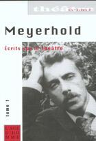 Couverture du livre « Ecrits Sur Le Theatre T.1 » de Vsevolod Meyerhold aux éditions L'age D'homme