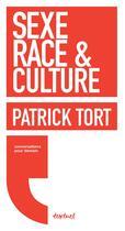 Couverture du livre « Sexe, race et culture » de Patrick Tort et Regis Meyran aux éditions Textuel