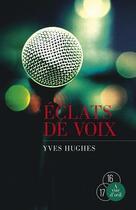 Couverture du livre « Éclats de voix » de Yves Hughes aux éditions A Vue D'oeil