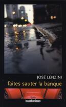Couverture du livre « Faîtes sauter la banque » de Jose Lenzini aux éditions Transbordeurs