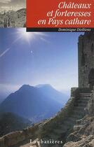 Couverture du livre « Châteaux et forteresses en Pays Cathare » de Dominique Dieltiens aux éditions Loubatieres