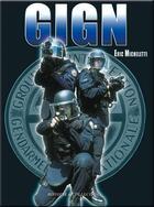 Couverture du livre « Le GIGN » de Eric Micheletti aux éditions Histoire Et Collections
