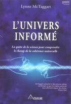Couverture du livre « Univers informe - decouverte d'une force » de Lynne Mctaggart aux éditions Ariane