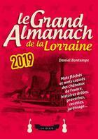 Couverture du livre « Le grand almanach de la Lorraine (édition 2019) » de Daniel Bontemps aux éditions Geste