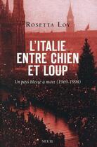 Couverture du livre « L'Italie entre chien et loup ; un pays blessé à mort (1969-1994) » de Rosetta Loy aux éditions Seuil