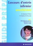 Couverture du livre « Concours D'Entree Infirmier Anesthesiste » de Danielle Helardot et Monique Berl et Marc Rebillon et Bernadette Roussely aux éditions Elsevier-masson