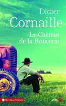 Couverture du livre « Le chemin de la roncerai » de Didier Cornaille aux éditions Presses De La Cite