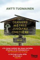 Couverture du livre « Derniers mètres jusqu'au cimetière » de Antti Tuomainen aux éditions Fleuve Noir