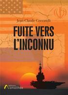 Couverture du livre « Fuite vers l'inconnu » de Jean-Claude Ceccarelli aux éditions Amalthee