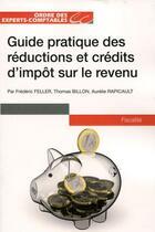 Couverture du livre « Guide pratique des réductions et crédits d'impôt sur le revenu » de Aurelie Rapicault et Thomas Billon et Frederic Feller aux éditions Oec