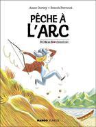 Couverture du livre « Pêche à l'arc » de Anne Cortey et Benoit Perroud aux éditions Mango