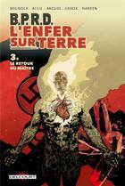 Couverture du livre « B.P.R.D. - l'Enfer sur Terre T.3 ; le retour du maître » de Collectif et Mike Mignola et John Arcudi et Scott Allie aux éditions Delcourt