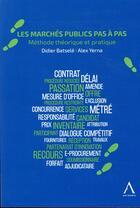 Couverture du livre « Les marchés publics pas à pas ; méthode théorique et pratique » de Didier Batsele et Alex Yerna aux éditions Anthemis