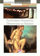 Couverture du livre « Psychanalyse introspective ; déterminisme et libération » de Jeanine Solotareff aux éditions Ma