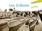 Couverture du livre « Les u-boote 1939-1945 en images » de Yves Buffetaut aux éditions Marines