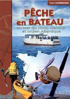 Couverture du livre « Pêche en bateau ; en mer du Nord, Manche et océan Atlantique » de Yvon Carbonne aux éditions Orep