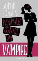 Couverture du livre « Pamphlet contre un vampire » de Sophie Jomain aux éditions L'atelier Mosesu