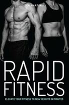 Couverture du livre « Rapid Fitness - Elevate Your Fitness to New Heights in Minutes » de Martinoli Zen aux éditions Blake John