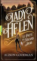 Couverture du livre « Lady Helen T.2 ; le pacte des mauvais jours » de Alison Goodman aux éditions Gallimard-jeunesse