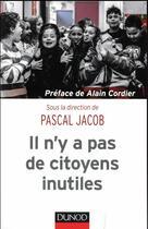Couverture du livre « Il n'y a pas de citoyens inutiles » de Collectif et Pascal Jacob aux éditions Dunod