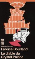 Couverture du livre « Le diable du Crystal Palace » de Fabrice Bourland aux éditions 10/18
