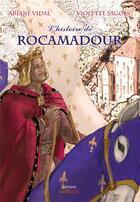 Couverture du livre « L'histoire de Rocamadour » de Violette Sagols et Ariane Vidal aux éditions Saint Jude