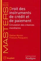 Couverture du livre « Droit des instruments de crédit et de paiement » de Gaetan Marain et Francois Pasqualini aux éditions Bruylant