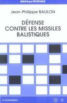 Couverture du livre « Defense Contre Les Missiles Balistiques » de Jean-Philippe Baulon aux éditions Economica