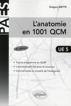 Couverture du livre « L'anatomie en 1001 QCM (2e édition) » de Gregory Biette aux éditions Ellipses Marketing