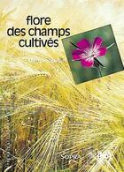 Couverture du livre « La flore des champs cultivés » de Philippe Jauzein aux éditions Inra