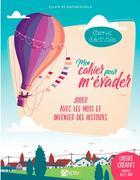 Couverture du livre « Mon cahier pour m'évader » de Sylvie De Mathuisieulx aux éditions Signe