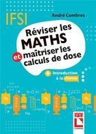 Couverture du livre « Réviser les maths et maîtriser les calculs de dose » de Andre Combres aux éditions Lamarre