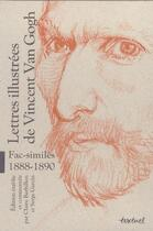 Couverture du livre « Lettres illustrées de Vincent Van Gogh ; fac-similés 1888-1890 ; coffret » de Vincent Van Gogh aux éditions Textuel