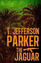 Couverture du livre « The Jaguar » de T. Jefferson Parker aux éditions Sandstone Press Ltd Digital